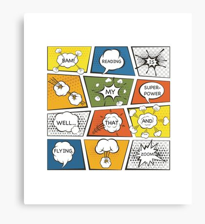 Reading Is My Super Power Well That And Flying for Comic Book & Graphic Novel Fans Canvas Print