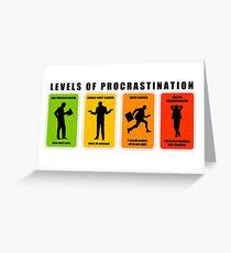 levels of procrastination slack Greeting Card
