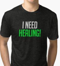I Need Healing! Tri-blend T-Shirt