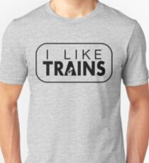 I like trains a lot Unisex T-Shirt