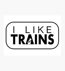 I like trains a lot Photographic Print