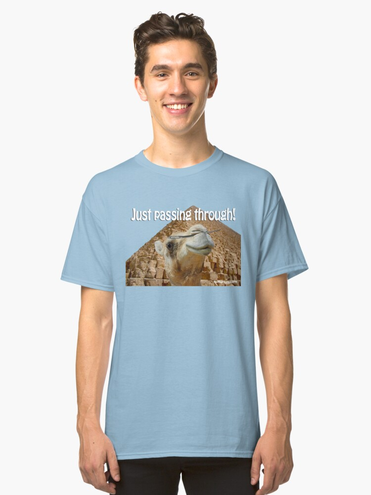 Just Passing Through Classic T-Shirt Front