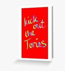 Kick out the Tories rainbow Greeting Card