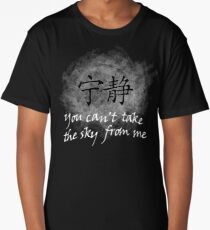 You can't take the sky from me Long T-Shirt
