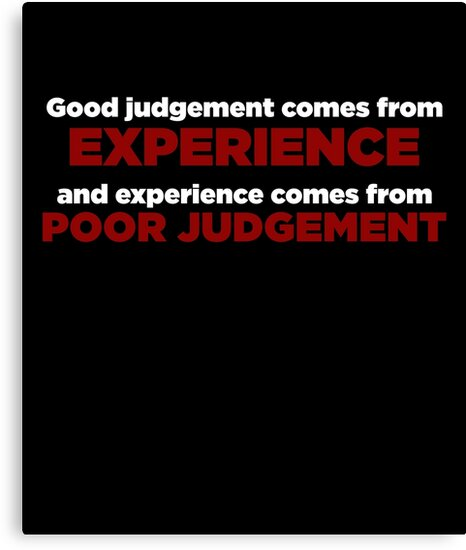 Good Judgement Funny Quote by theTeeLife