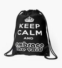 Embrace The Void - Keep Calm Drawstring Bag