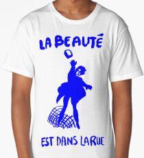 La beauté est dans la rue-(Beauty is in the street) Long T-Shirt