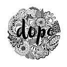Dope by dcrownfield