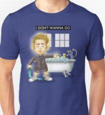 I Don't Wanna Go T-Shirt