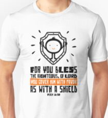 For you bless the righteous, O Lord; you cover him with favor as with a shield T-Shirt