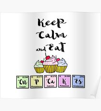 Keep Calm and Eat CuPCaKEs Poster