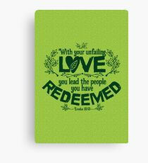 You have led in your steadfast love the people whom you have redeemed Canvas Print