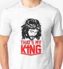 That's my King. Jesus Christ Unisex T-Shirt
