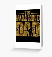 The Walking Dad - Father's Gift Greeting Card