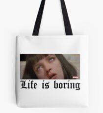 Life Is Boring Tote Bag