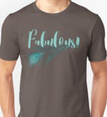 Fabulous, teal and aqua peacock feather and text Unisex T-Shirt