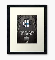 The part where he kills you Framed Print