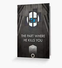 The part where he kills you Greeting Card