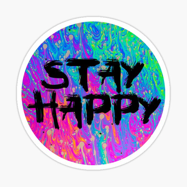 Inspirational message: stay happy Sticker