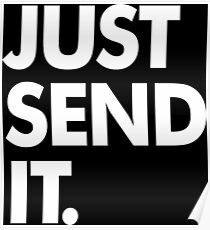 JUST SEND IT. Poster