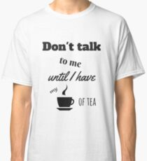 Tea Addicted Classic T-Shirt