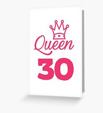 QUEEN 30 Greeting Card