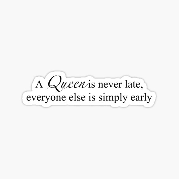 A Queen is Never Late: Princess Diaries Sticker