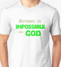 Nothing is impossible for God Unisex T-Shirt