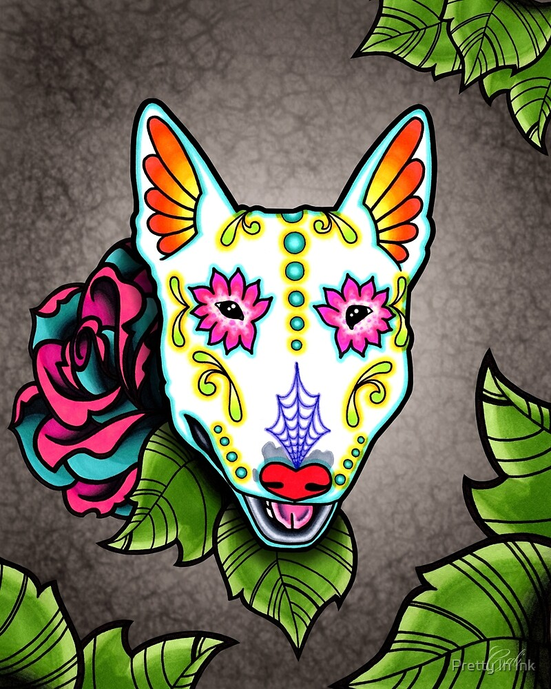 Bull Terrier - Day of the Dead Sugar Skull Dog by prettyinink