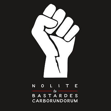 Nolite te bastardes carborundorum by thejoyfulfox