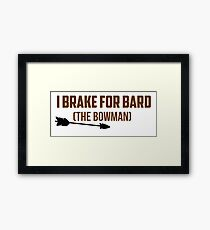 I Brake For Bard (The Bowman)  Framed Print