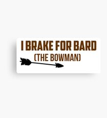 I Brake For Bard (The Bowman)  Canvas Print