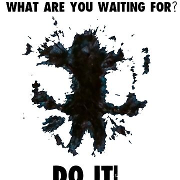 Rorschach - Do it! (Watchmen) by snailgazer