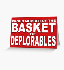 PROUD MEMBER OF THE BASKET OF DEPLORABLES Greeting Card