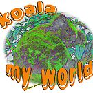koala my world by koalagardens