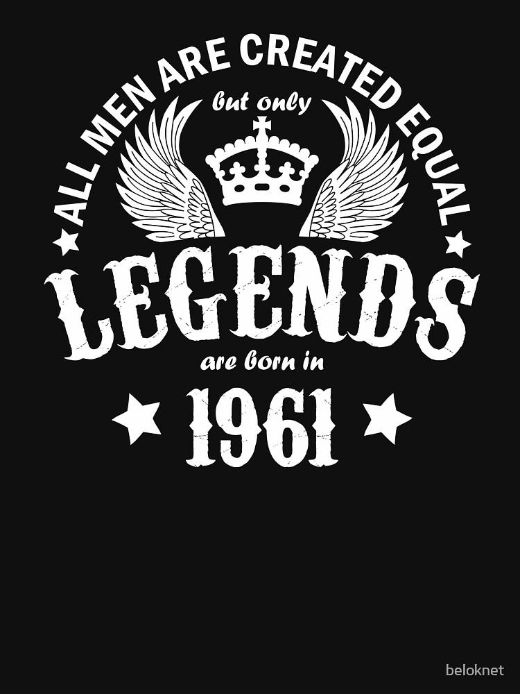 Legends are Born in 1961 by beloknet