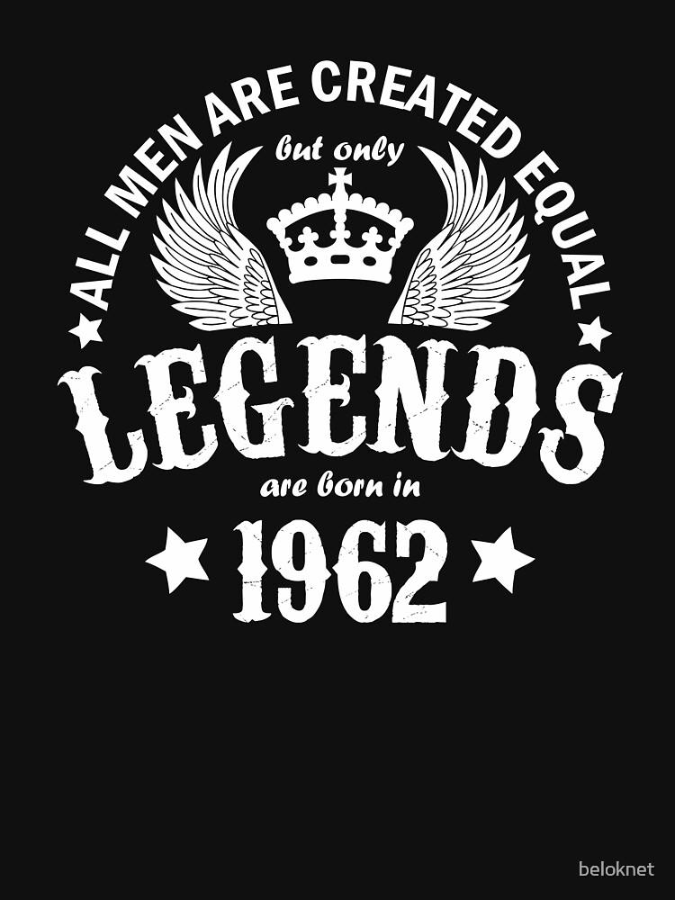 Legends are Born in 1962 by beloknet