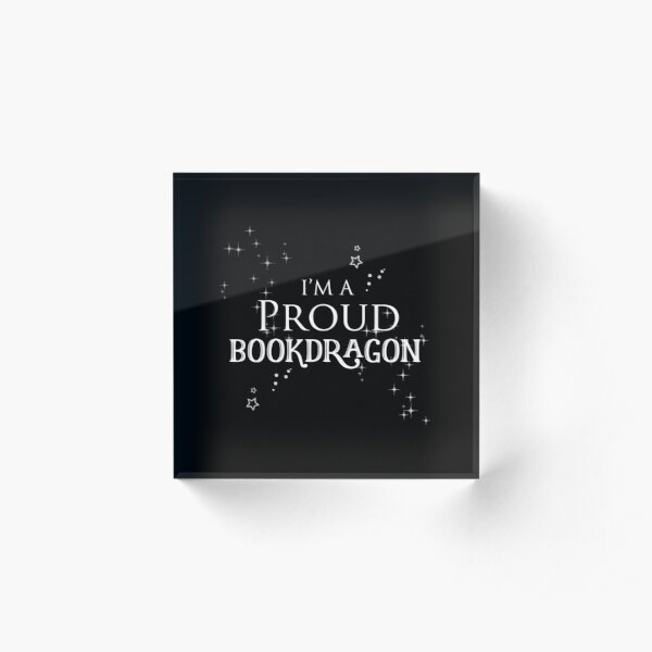 I'm a Proud Bookdragon Acrylic Block