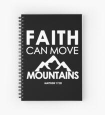 Der Glaube kann Berge versetzen Matthäus 17:20 - Christliche Geschenke Spiralblock