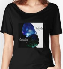 Maybe Someday  Women's Relaxed Fit T-Shirt