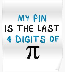My Pin Is The Last 4 Digits Of Pie - Math - Funny Mathematics Mathematician Apparel Gift Poster