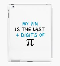 My Pin Is The Last 4 Digits Of Pie - Math - Funny Mathematics Mathematician Apparel Gift iPad Case/Skin