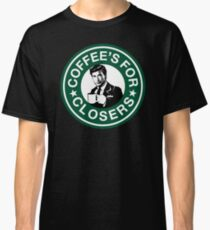 Coffee's for Closers Parody Classic T-Shirt