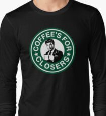 Coffee's for Closers Parody Long Sleeve T-Shirt