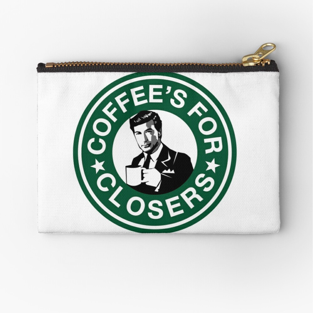 Coffee's for Closers Parody Zipper Pouch