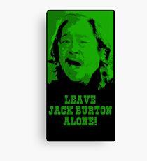 Leave Jack Burton Alone! Canvas Print
