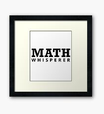 Math Whisperer - Math - Funny Mathematics Mathematician Apparel Gift Framed Print