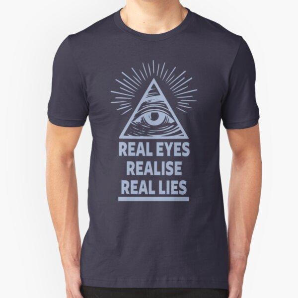 Real Eyes Realise Real Lies Slim Fit T-Shirt