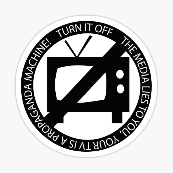 Turn Off Your Television - The Media Lies To You Sticker