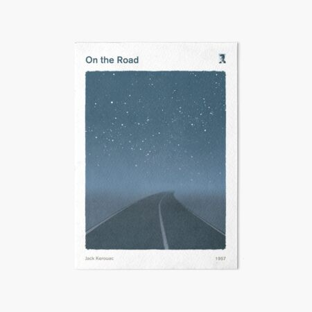 On the Road, Jack Kerouac Literary Art for Readers and Writers. Art Board Print